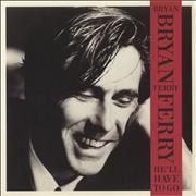 Click here for more info about 'Bryan Ferry - He'll Have To Go'