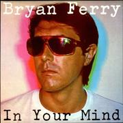Click here for more info about 'Bryan Ferry - In Your Mind'