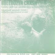 Click here for more info about 'Bulldozer Crash - Today Will Be Yesterday So Soon'