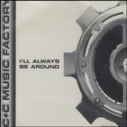 Click here for more info about 'C&C Music Factory - I'll Always Be Around'
