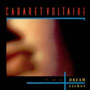 Click here for more info about 'Cabaret Voltaire - The Dream Ticket'