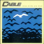 Click here for more info about 'Cable - Blue Birds Are Blue'