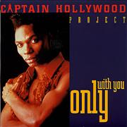 Click here for more info about 'Captain Hollywood Project - Only With You'