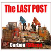 Click here for more info about 'Carbon / Silicon - The Last Post'