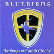 Click here for more info about 'Cardiff City FC - Bluebirds – The Songs Of'