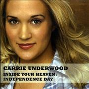 Click here for more info about 'Carrie Underwood - Inside Your Heaven/Independence Day'