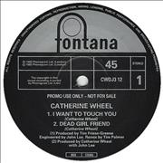 Click here for more info about 'Catherine Wheel - I Want To Touch You'