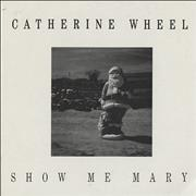 Click here for more info about 'Catherine Wheel - Show Me Mary'
