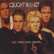 Click here for more info about 'Caught In The Act - Let This Love Begin'