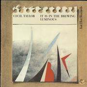 Click here for more info about 'Cecil Taylor - It Is In The Brewing Luminous'