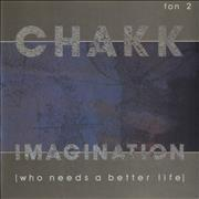 Click here for more info about 'Chakk - Imagination (Who Needs A Better Life)'