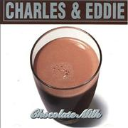 Click here for more info about 'Charles & Eddie - Chocolate Milk'