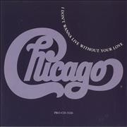 Click here for more info about 'Chicago - I Don't Wanna Live Without Your Love'