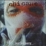 Click here for more info about 'Chicane - Just Not Sorry'