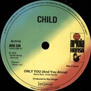 Click here for more info about 'Child - Only You (And You Alone)'