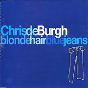 Click here for more info about 'Chris De Burgh - Blonde Hair Blue Jeans'
