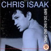 Click here for more info about 'Chris Isaak - Baby Did A Bad Bad Thing'