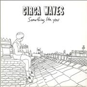 Click here for more info about 'Circa Waves - Something Like You - RSD16 - White Vinyl + Sealed'