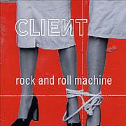 Click here for more info about 'Client - Rock And Roll Machine'