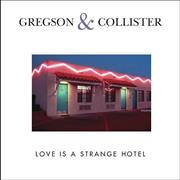 Click here for more info about 'Clive Gregson & Christine Collister - Love Is A Strange Hotel'