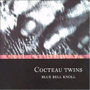 Click here for more info about 'Cocteau Twins - Blue Bell Knoll'