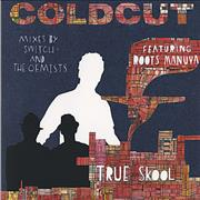 Click here for more info about 'Coldcut - True Skool'