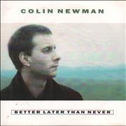 Click here for more info about 'Colin Newman - Better Later Than Never'