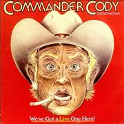 Click here for more info about 'Commander Cody & The Lost Planet Airmen - We've Got A Live One Here!'
