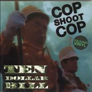 Click here for more info about 'Cop Shoot Cop - Ten Dollar Bill - Green Vinyl'