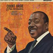 Click here for more info about 'Count Basie - Not Now, I'll Tell You When'