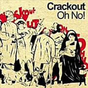 Click here for more info about 'Crackout - Oh No!'