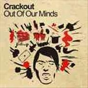 Click here for more info about 'Crackout - Out Of Our Minds'