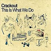 Click here for more info about 'Crackout - This Is What We Do'