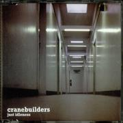 Click here for more info about 'Cranebuilders - Just Idleness'