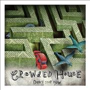 Click here for more info about 'Crowded House - Don't Stop Now'
