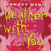 Click here for more info about 'Crowded House - Weather With You - Remix'