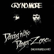Click here for more info about 'Cry No More - Dancing In The Danger Zone'