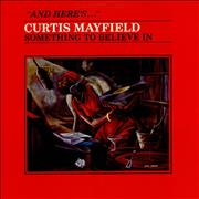 Click here for more info about 'Curtis Mayfield - Something To Believe In'
