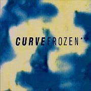 Click here for more info about 'Curve - Frozen'
