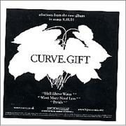 Click here for more info about 'Curve - Gift'