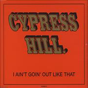 Click here for more info about 'Cypress Hill - I Ain't Goin' Out Like That'
