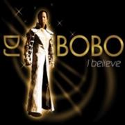 Click here for more info about 'DJ Bobo - I Believe'