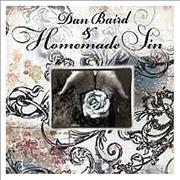 Click here for more info about 'Dan Baird & The Homemade Sin - Dan Baird & Homemade Sin'