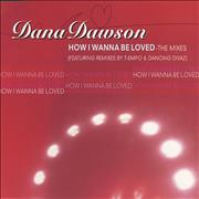 Click here for more info about 'Dana Dawson - How I Wanna Be Loved - The Mixes'