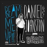 Click here for more info about 'Daniel Johnston - Beam Me Up'