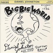 Click here for more info about 'Daniel Johnston - Big Big World'
