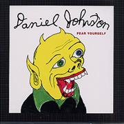 Click here for more info about 'Daniel Johnston - Fear Yourself'