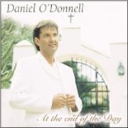 Click here for more info about 'Daniel O'Donnell - At The End Of The Day'