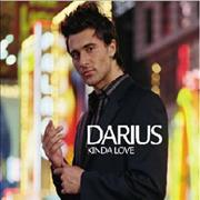 Click here for more info about 'Darius - Kinda Love'