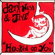 Click here for more info about 'Darkness & Jive - Hooked On You'